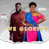We Glorify by Mimi