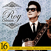 Greatest Hits. 16 Songs von Roy Orbison