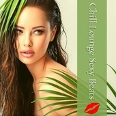 Chill Lounge Sexy Beats by Chillout Lounge Summertime Café