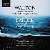 Walton & Barber: Violin Concertos & Works for Strings by Thomas Bowes