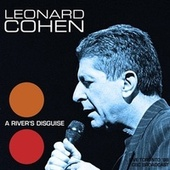 A River's Disguise by Leonard Cohen