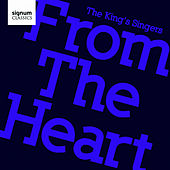From The Heart by King's Singers