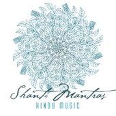 Shanti Mantras: Hindu Music for Spiritual Prayers for Peace, Bliss and Protection de Spiritual Music Collection