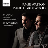Chopin & Saint-Saëns Cello Sonatas by Jamie Walton