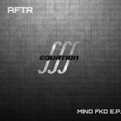 Mind FKD EP by Aftr