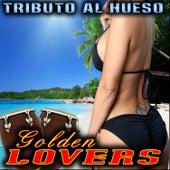 Tributo Al Hueso de Golden Lovers