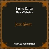 Jazz Giant (Hq Remastered) by Benny Carter
