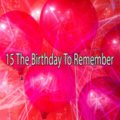 15 The Birthday to Remember by Happy Birthday