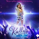Kally's Mashup: Un Cumpleaños Muy Kally -  Banda Sonora Original de la Película by KALLY'S Mashup Cast