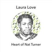 Heart of Nat Turner de Laura Love
