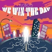 WE WIN THE DAY by The Flobots