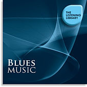 Blues Music - The Listening Library by Various Artists