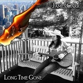 Long Time Gone by James Carr