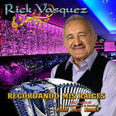 Recordando Mis Raices de Rick Vasquez