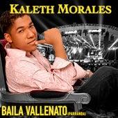 Baila Vallenato (Parranda) von Kaleth Morales