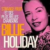 Billie Holiday: Strange Fruit et ses plus belles chansons (Remasterisé) by Billie Holiday