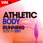 Athletic Body Running Session 2021 (60 Minutes Non-Stop Mixed Compilation for Fitness & Workout 150 Bpm) by Workout Music Tv
