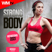 Strong Body Motivational 2021 Workout Session (60 Minutes Non-Stop Mixed Compilation for Fitness & Workout 128 - 150 Bpm) by Workout Music Tv