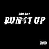 Run It Up von 800 Ray