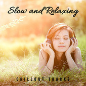 Slow and Relaxing Chillout Tracks de Chill Out