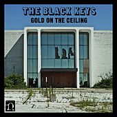 Gold On The Ceiling von The Black Keys