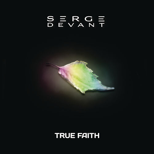 True Faith by Serge Devant