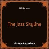 The Jazz Skyline (Hq Remastered) von Milt Jackson