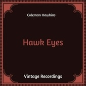 Hawk Eyes (Hq Remastered) by Coleman Hawkins