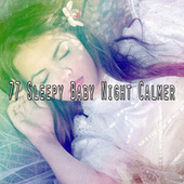 77 Sleepy Baby Night Calmer by Nature Sounds Nature Music (1)