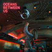 Oceans Between Us by Cheyenne Alice