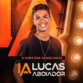A Cara das Vaquejadas de Lucas Aboiador