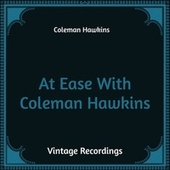 At Ease with Coleman Hawkins (Hq Remastered) by Coleman Hawkins