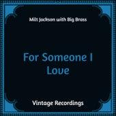 For Someone I Love (Hq Remastered) von Milt Jackson