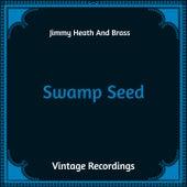 Swamp Seed (Hq Remastered) von Jimmy Heath