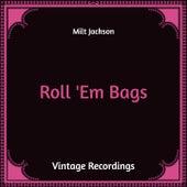 Roll 'Em Bags (Hq Remastered) von Milt Jackson