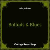 Ballads & Blues (Hq Remastered) von Milt Jackson