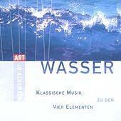 Classical Music for the 4 Elements: Water by Various Artists