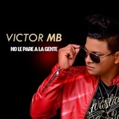 No Le Pare a la Gente von Victor Mb
