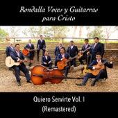 Quiero Servirte, Vol. 1 (Remastered) by Rondalla Voces y Guitarras para Cristo