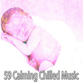 59 Calming Chilled Music by S.P.A