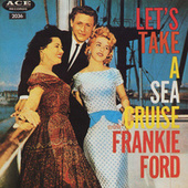Let's Take a Sea Cruise (Deluxe Version) de Frankie Ford