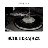 Scheherajazz by Skip Martin