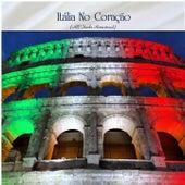 Itália no coração (All Tracks Remastered) by Various Artists