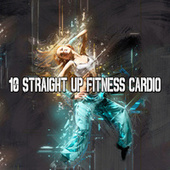 10 Straight up Fitness Cardio by CDM Project