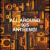 All Around 90s Anthems! de Tanzmusik der 90er