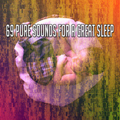 69 Pure Sounds for a Great Sleep by S.P.A