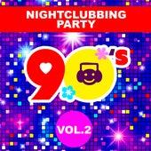 90'S Nightclubbing Party -, Vol. 2 von Pat Benesta