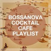 Bossanova Cocktail Cafe Playlist de Bossa Nova All-Star Ensemble