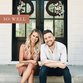 So Well by Caleb and Kelsey