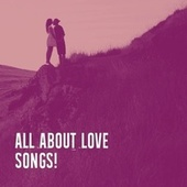 All About Love Songs! by Valentine's Day